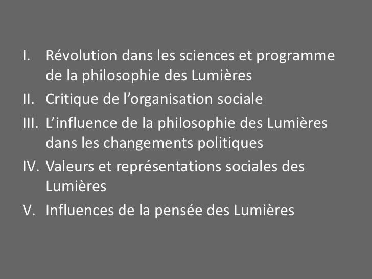 Révolution dans les sciences et programme de la philosophie des Lumières<br />Critique de l'organisation sociale<br />L'in...