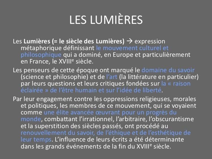 LES LUMIÈRES<br />Les Lumières (= le siècle des Lumières)  expression métaphorique définissant le mouvement culturel et p...