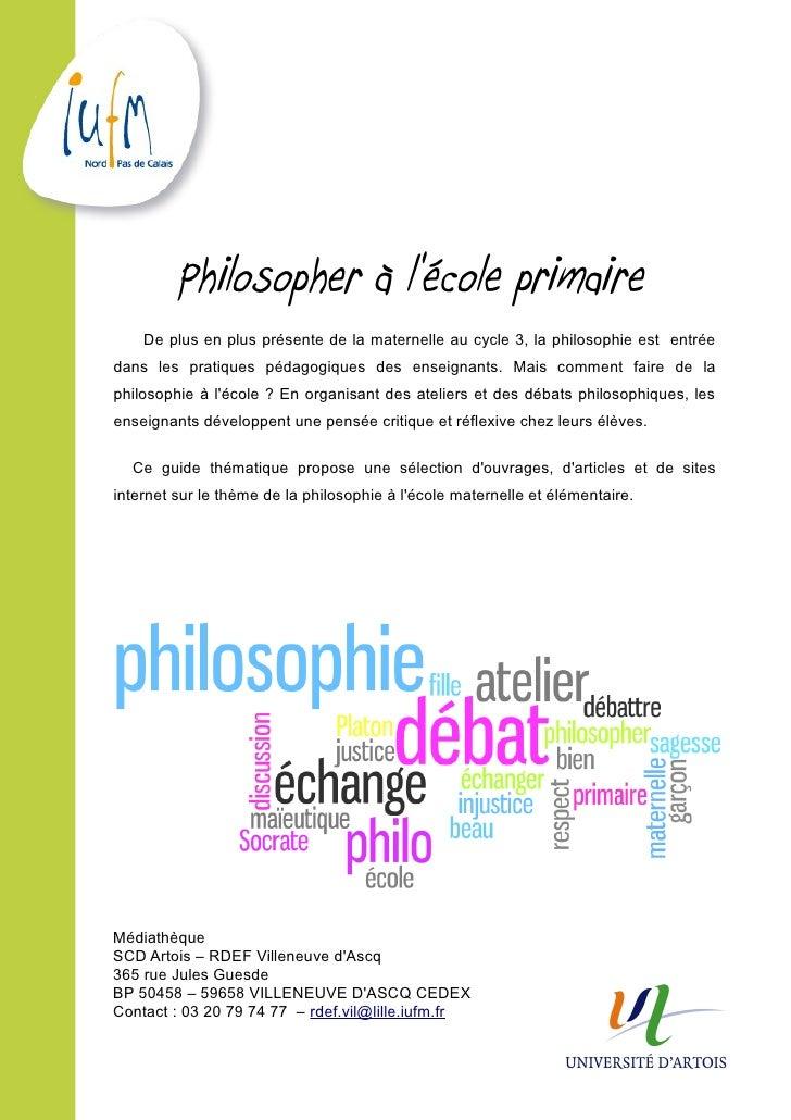 Philosopher à lécole primaire    De plus en plus présente de la maternelle au cycle 3, la philosophie est entréedans les p...
