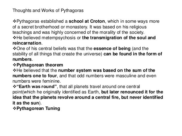 a description of the life and beliefs of pythagoras of samos Life of pythagoras according to clement of alexandria according to clement of alexandria, pythagoras was a disciple of soches, the egyptian archprophet, and plato of sechnuphis of heliopolis herodotus, isocrates, and other early writers agree that pythagoras was the son of mnesarchus, born on a greek island in the eastern.