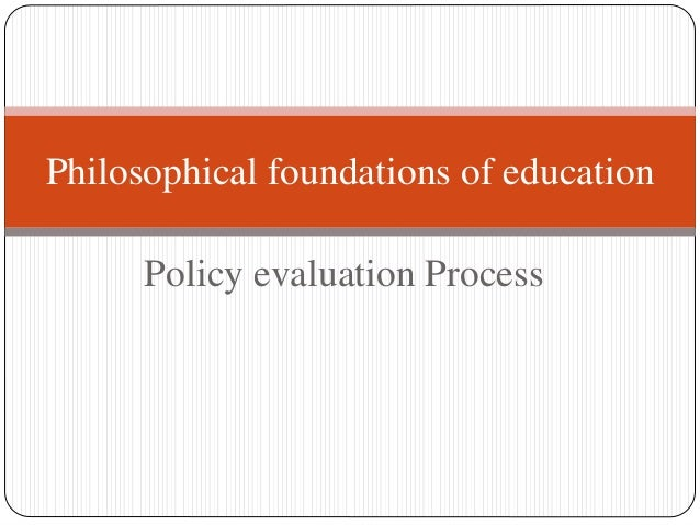 philosophical foundation of education Philosophical foundations for curriculum decision a reflective analysis shashidhar belbase graduate student of mathematics education college of education, university of wyoming.