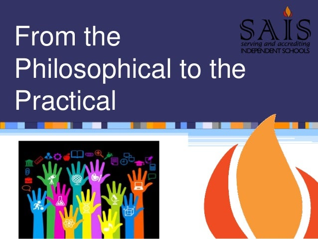 From the Philosophical to the Practical