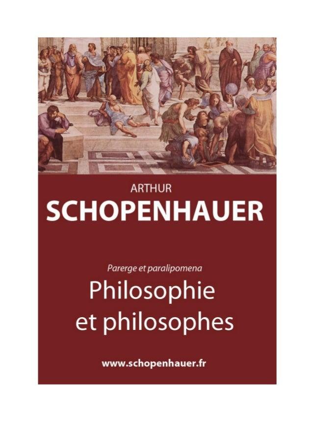 Arthur Schopenhauer Philosophie et philosophes Parerga et paralipomena  Traduit par Auguste Dietrich, 1907  Numérisation e...