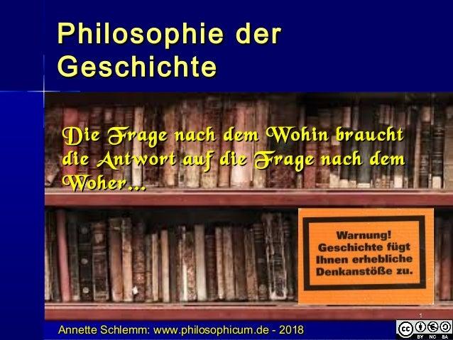 Philosophie derPhilosophie der GeschichteGeschichte Die Frage nach dem Wohin brauchtDie Frage nach dem Wohin braucht die A...