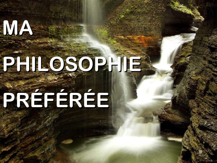 MA  PHILOSOPHIE PRÉFÉRÉE