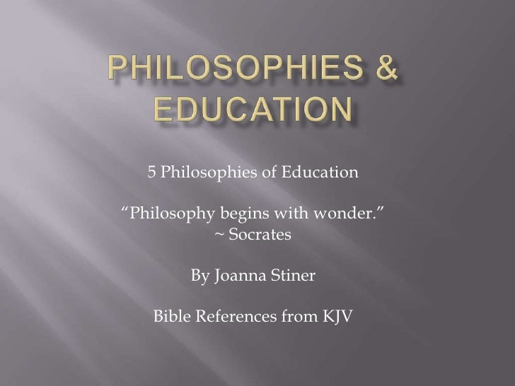 philosophies of education What's your philosophy of education written by npn guest on  homeschooling, natural learning, parenting philosophies, radical unschooling previous post.