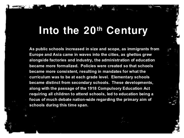 Into the 20 th  Century As public schools increased in size and scope, as immigrants from Europe and Asia came in waves in...