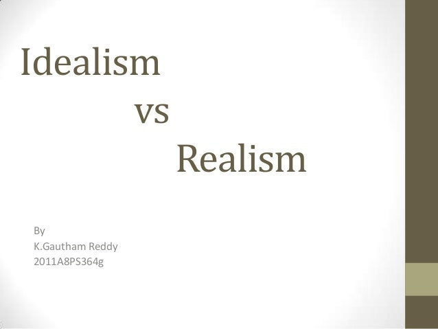 Idealism vs Realism Essay Sample