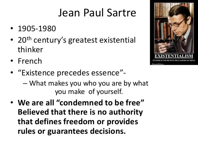 arguments of existence and essence in jean paul sartres existentialism Existence precedes essence sartre's argument is that if there was a god essence, existence, existentialism, jean-paul, philosophy, precedes, sartre bookmark the permalink criticism of existence precedes essence and of choice.