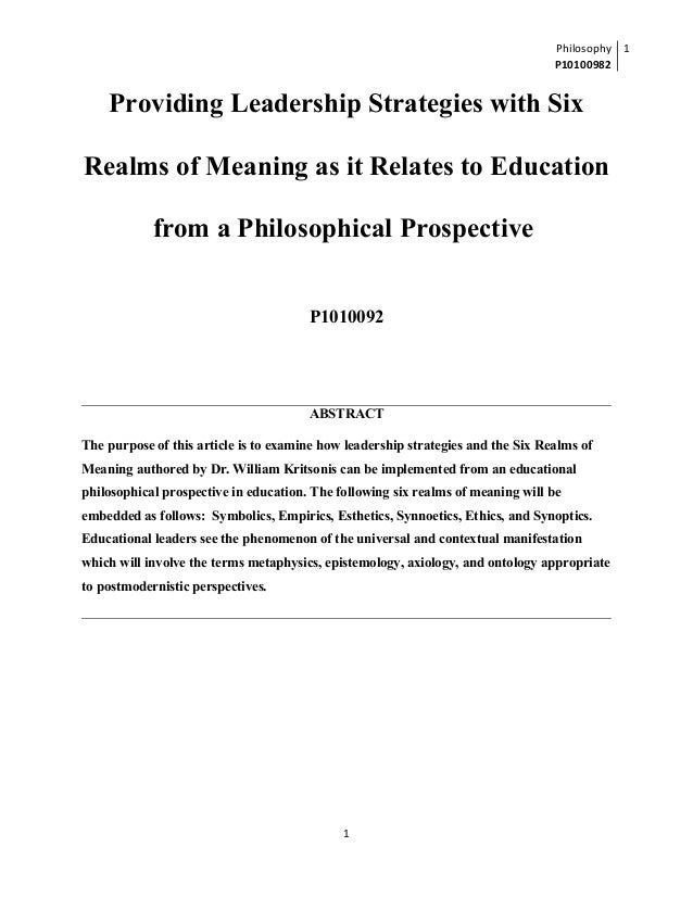 Philosophy P10100982 1 Providing Leadership Strategies with Six Realms of Meaning as it Relates to Education from a Philos...