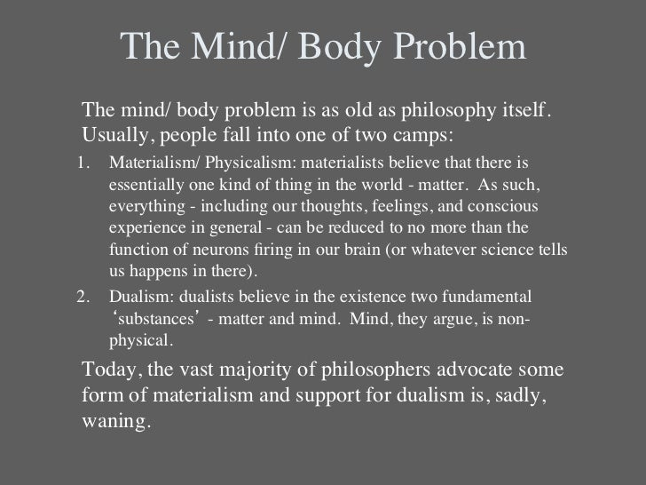mind body medicine essay Mind/body problem essays of all the topics that are currently occupying the attention of philosophers, the mind-body problem is at center stage it is one of the classical metaphysical issues concerning the relationship between that which is mental and that which is physical.