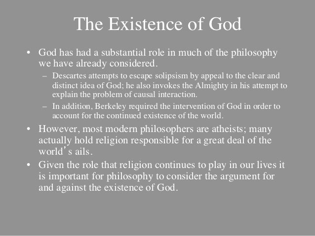 an introduction to descartes views on existence The concept of existence: definitions by major philosophers  his conviction that existence is quite definitely not a predicate is another reason for his introduction of the concept of the existential qualifier  [ according to descartes, existence as a property.