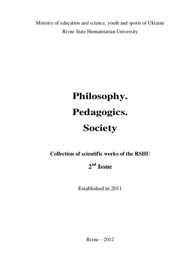 Ministry of education and science, youth and sports of UkraineRivne State Humanitarian UniversityPhilosophy.Pedagogics.Soc...