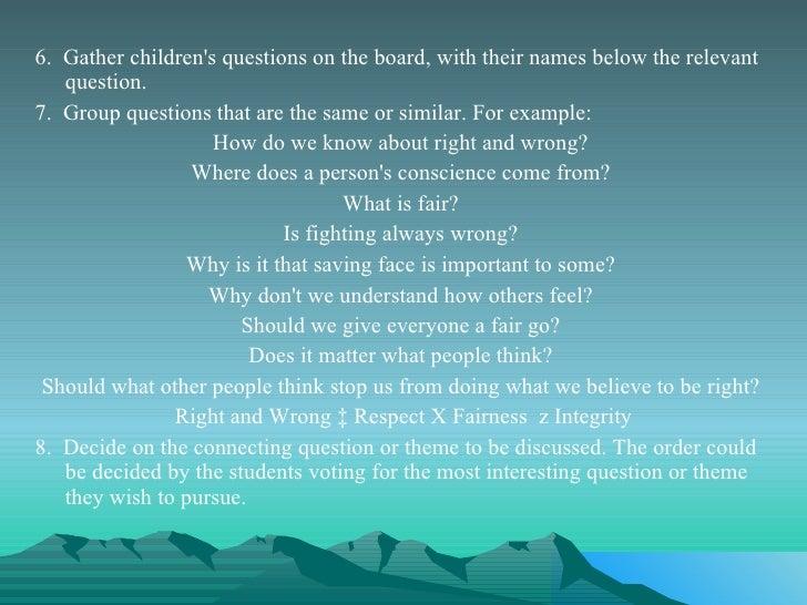 <ul><li>6.  Gather children's questions on the board, with their names below the relevant question.  </li></ul><ul><li>7. ...