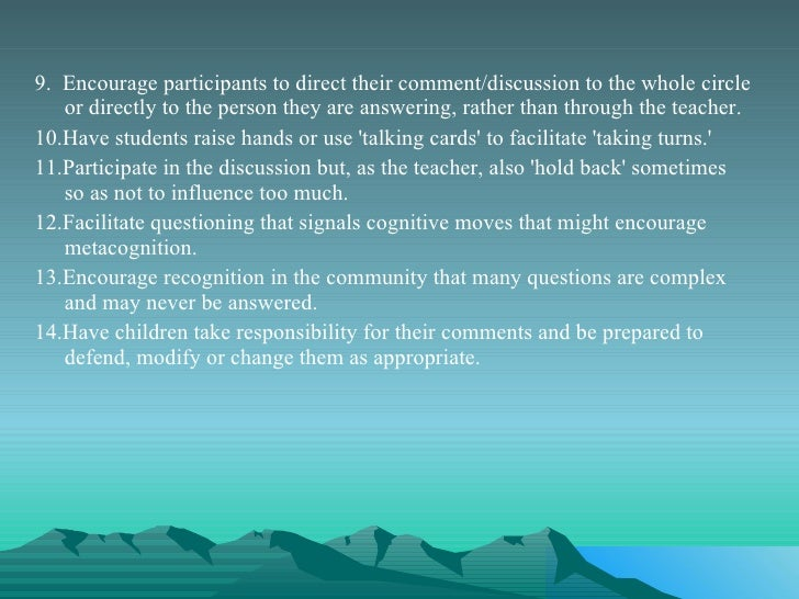 <ul><li>9.  Encourage participants to direct their comment/discussion to the whole circle or directly to the person they a...