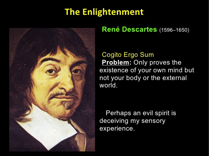 an analysis of descartes cogito ergo sum argument Keywords: rené descartes cogito (ergo sum) thought experiment  on  logical analysis the core line appears as minor of the argument, since it is an.