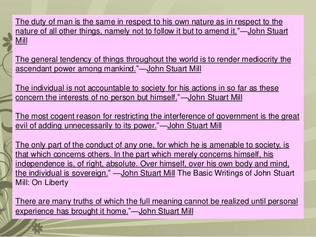 john locke and john stuart mill on the nature of man and freedom Men marched off to war in all the major european capitals, cheered on by  and  the most natural of all was the freedom of movement of money  political  philosophers such as john locke articulated them in the 1600s.