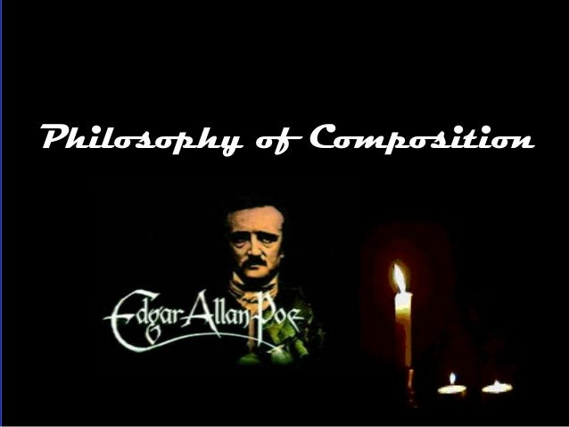 "poes essay the philosophy of composition Gothic romance and poe's authorial intent in the fall of the house of usher  in his essay ""the philosophy of composition,"" edgar allan poe argues that good."