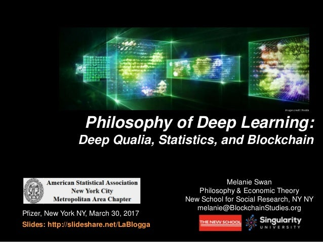 Melanie Swan Philosophy & Economic Theory New School for Social Research, NY NY melanie@BlockchainStudies.org Pfizer, New ...