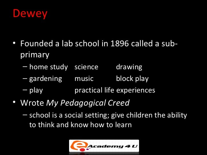 pedagogical creed In my psi literacy in education class i was asked to write my own pedagogic creed on education based off of john dewey's before beginning the assignment i was unsure about what i was going to write.