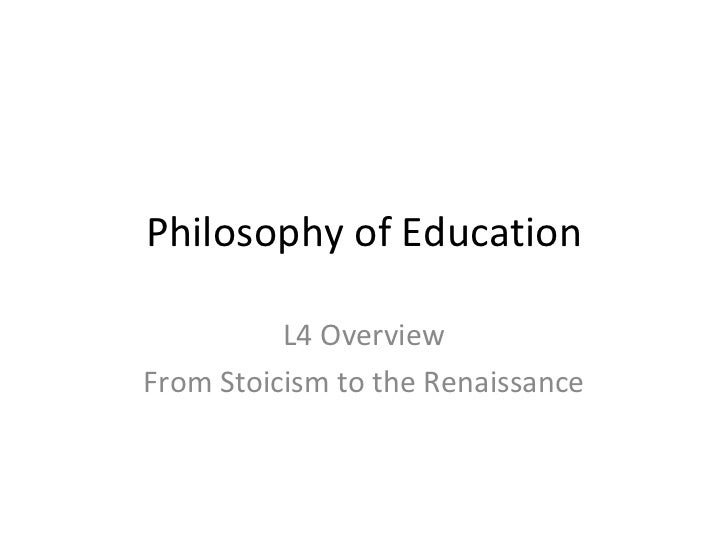 Philosophy of Education L4 Overview From Stoicism to the Renaissance