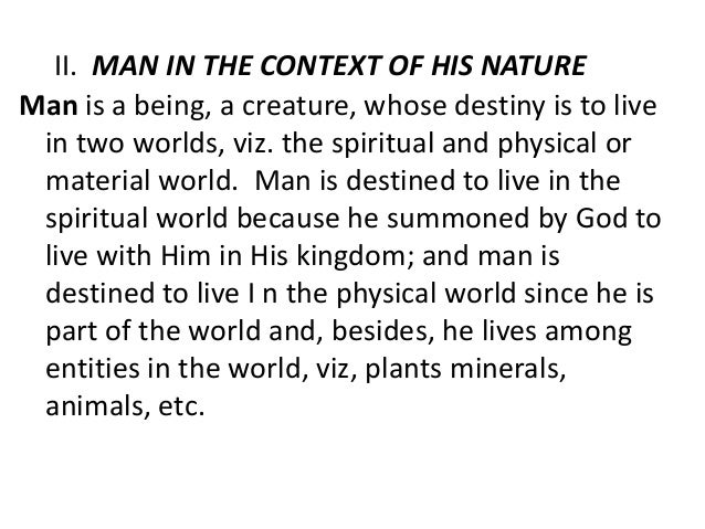 the philosophy of man Philosophy of man is the study of man and its philosophy inlife that is subdivided into many branches such us ethics,metaphysics natural philosophy etc.