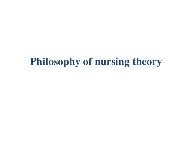 nursing philosophy model and theory discussion A discussion of complimentary therapy and advanced practice nursing the value of critical thinking in nursing + examples home / community / the practicality of nursing theory in the future.
