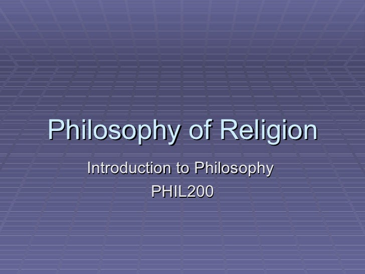 Philosophy of Religion Introduction to Philosophy  PHIL200