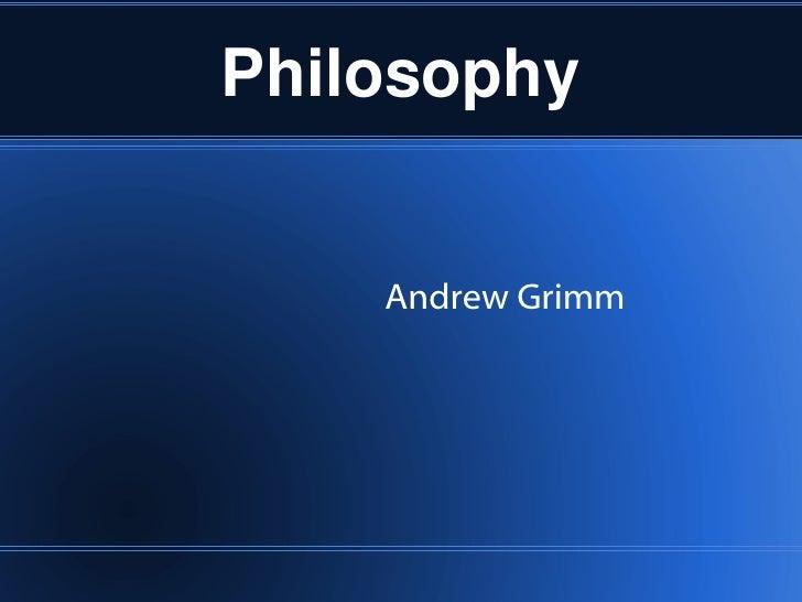 Philosophy Andrew Grimm