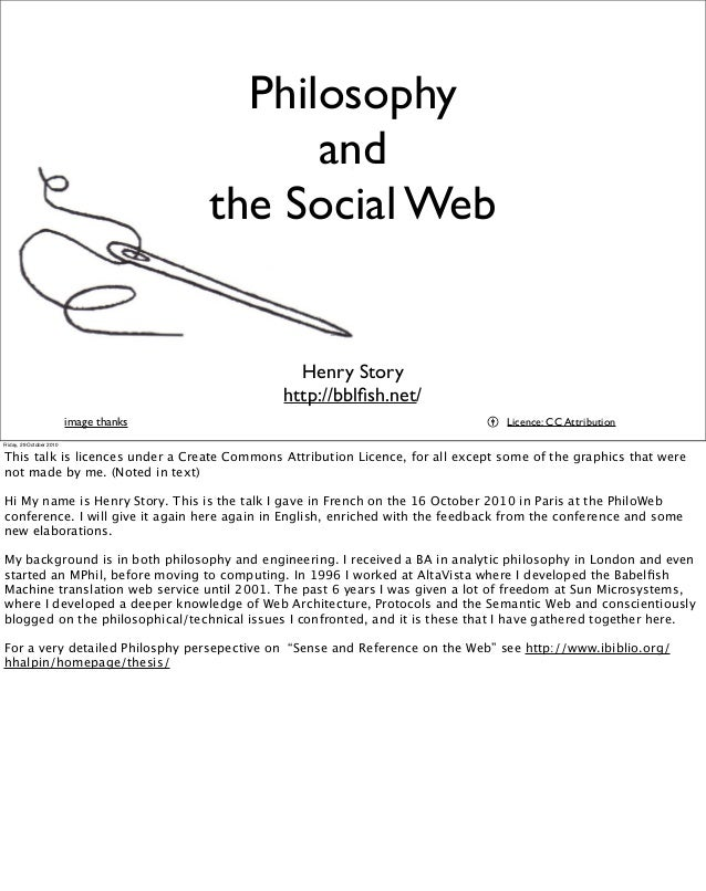 Philosophy and the Social Web Henry Story http://bblfish.net/ image thanks Licence: CC Attribution Friday, 29 October 2010 ...