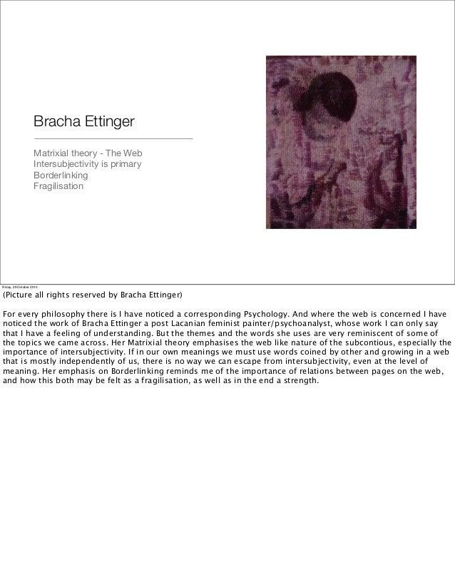 Bracha Ettinger Matrixial theory - The Web Intersubjectivity is primary Borderlinking Fragilisation Friday, 29 October 201...
