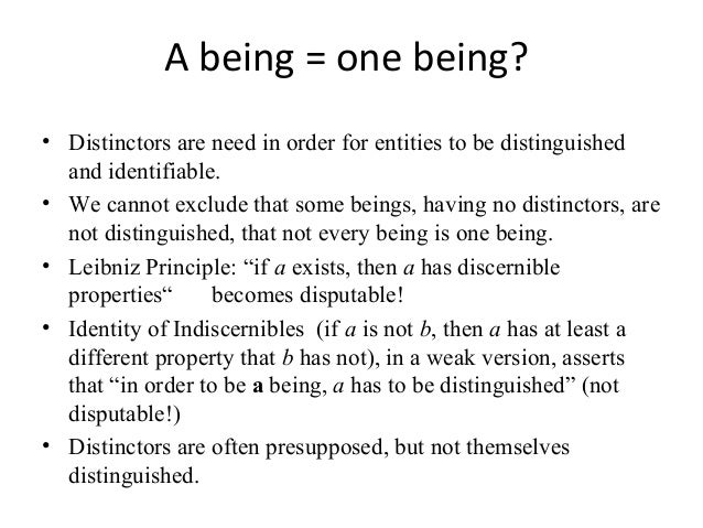 A being = one being? • Distinctors are need in order for entities to be distinguished and identifiable. • We cannot exclud...