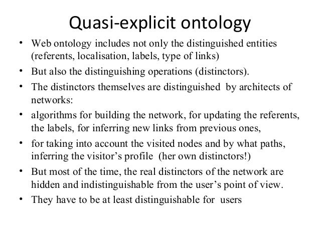 Quasi-explicit ontology • Web ontology includes not only the distinguished entities (referents, localisation, labels, type...