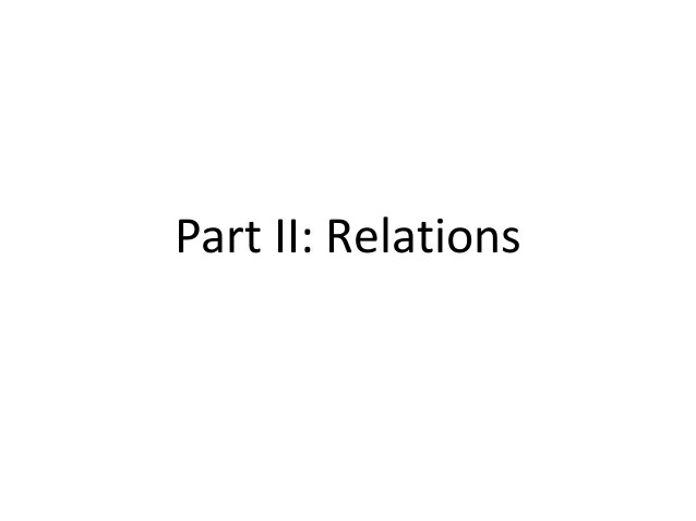 Part II: Relations