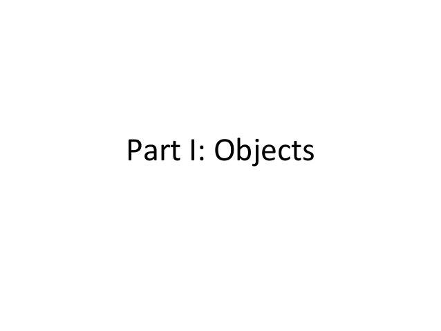Part I: Objects