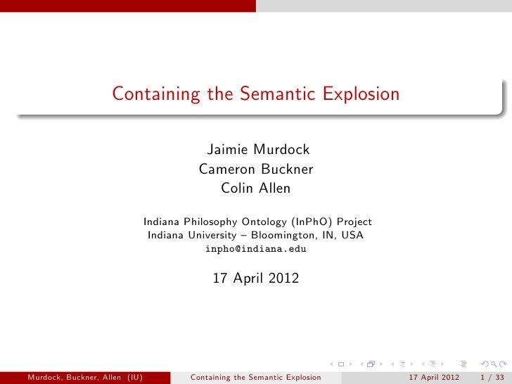 Containing the Semantic Explosion                                          Jaimie Murdock                                 ...