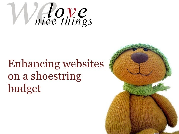 Enhancing websites  on a shoestring budget