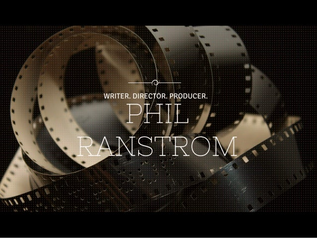 Phil Ranstrom Chicago Writer, Director, Producer