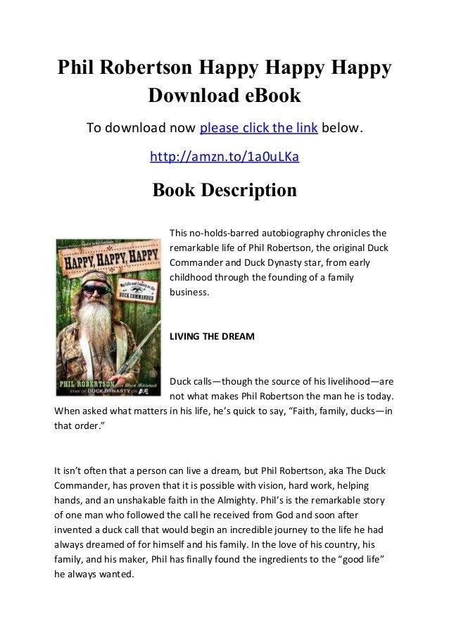 Phil Robertson Happy Happy HappyDownload eBookTo download now please click the link below.http://amzn.to/1a0uLKaBook Descr...