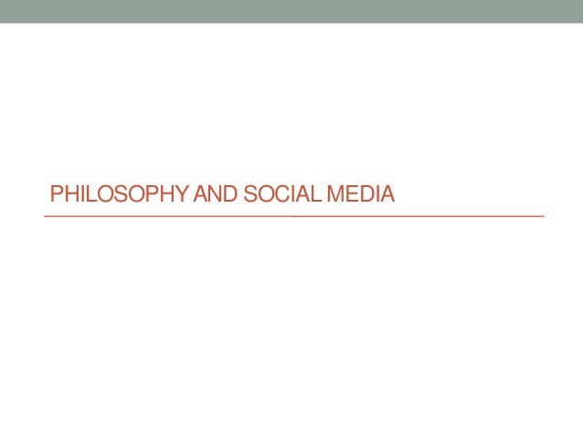 PHILOSOPHYAND SOCIAL MEDIA