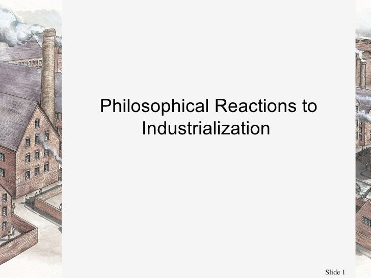 Philosophical Reactions to Industrialization