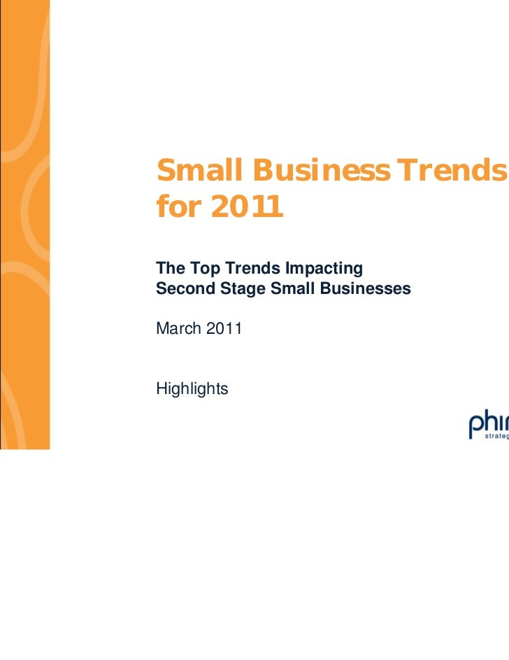 Small Business Trendsfor 2011The Top Trends ImpactingSecond Stage Small BusinessesMarch 2011Highlights