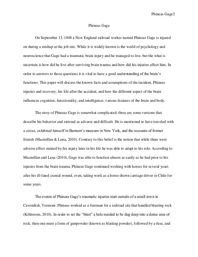 phineas gage 2 essay Free essay: cognitive functions and phineas gage sherrie y saunders psy 360 evi pover march 18, 2013 cognitive functions and phineas gage the discussion of.