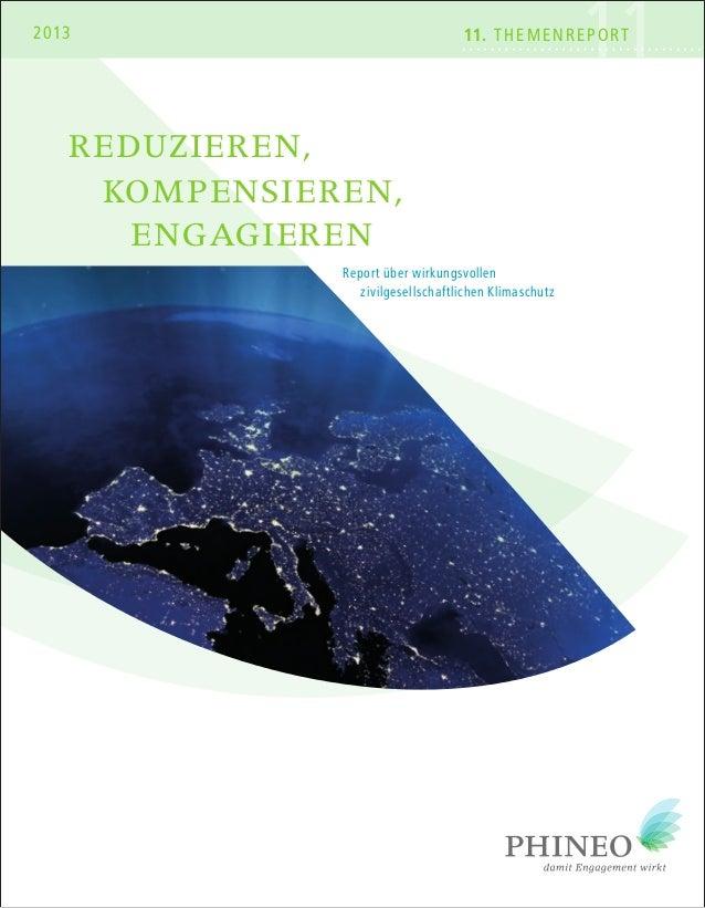 1111. THEMENREPORT2013 REDUZIEREN, ENGAGIEREN KOMPENSIEREN, Report über wirkungsvollen zivilgesellschaftlichen Klimaschutz