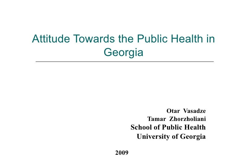 Attitude Towards the Public Health in              Georgia                                 Otar Vasadze                   ...