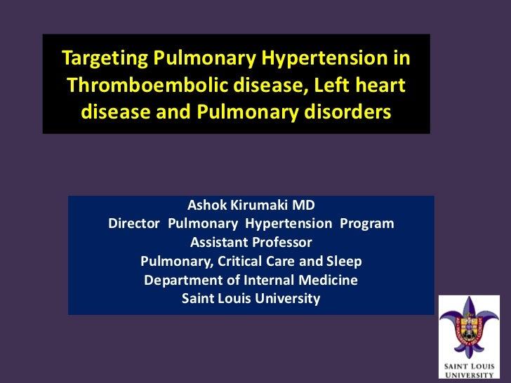Targeting Pulmonary Hypertension in Thromboembolic disease, Left heart  disease and Pulmonary disorders                Ash...