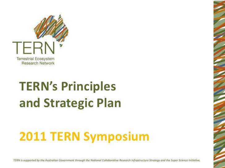 TERN's Principles  and Strategic Plan 2011 TERN Symposium