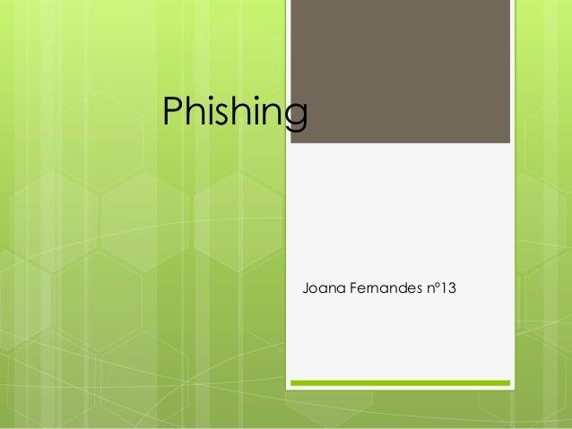Phishing  Joana Fernandes nº13