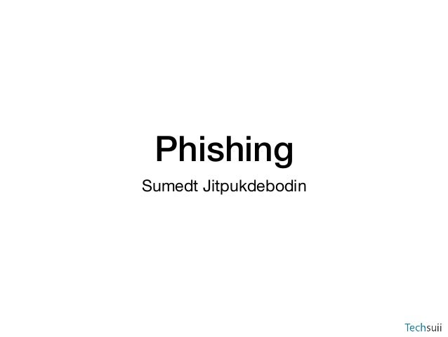 Phishing Sumedt Jitpukdebodin