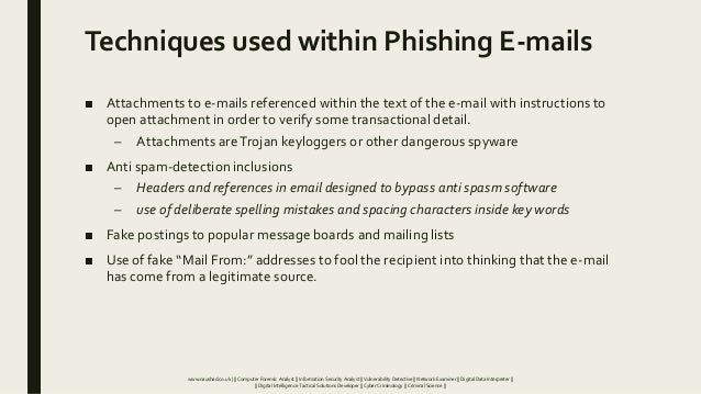 Techniques used within Phishing E-mails ■ Attachments to e-mails referenced within the text of the e-mail with instruction...